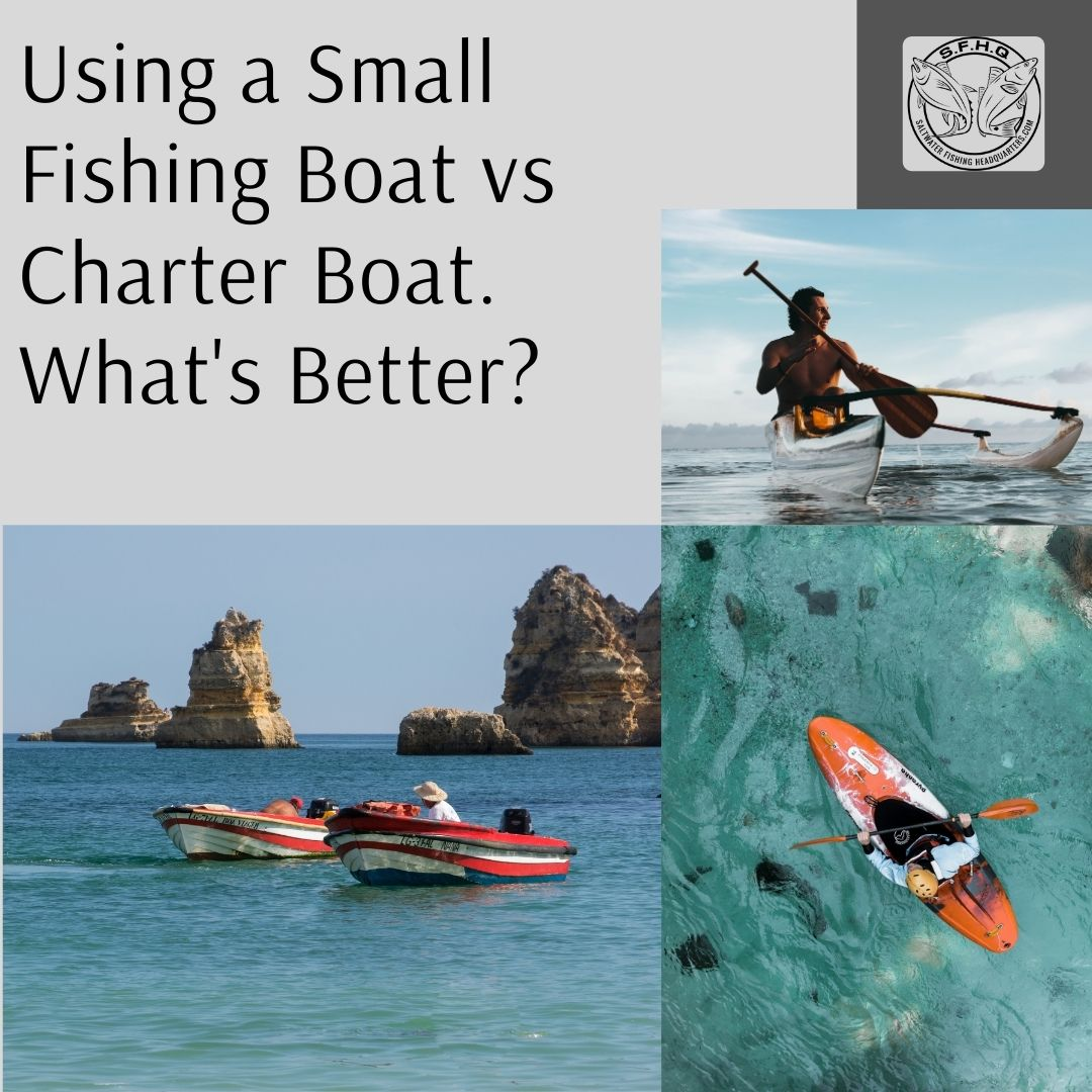 Using a Small Fishing Boat vs Charter Boat. What's Better