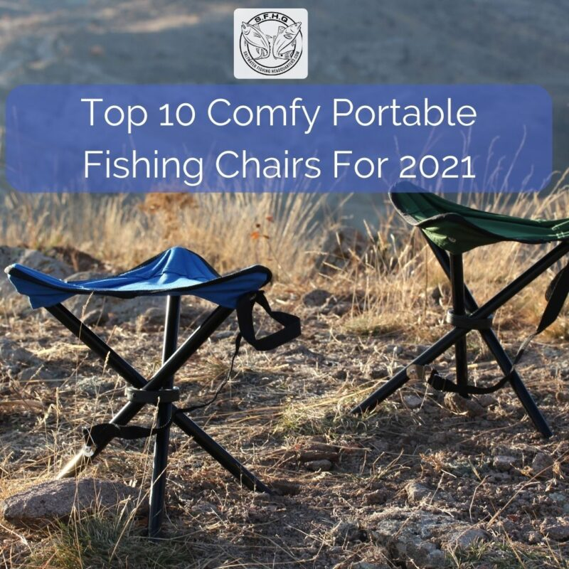 top ten portable fishing chairs for 2021